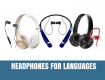 Best Headphones for Learning a Language